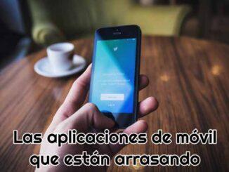aplicaciones moviles que estan arrasando