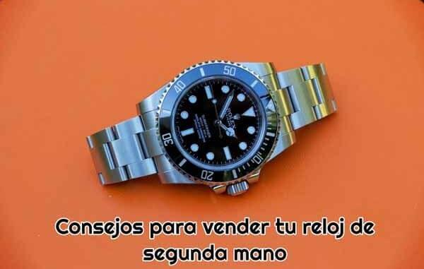 consejos para vender reloj de segunda mano