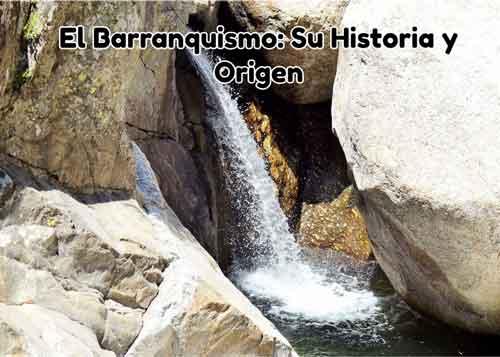historia y origen del barranquismo